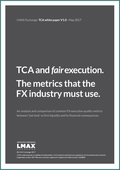 TCA and fair execution. The metrics that the FX industry must use.
